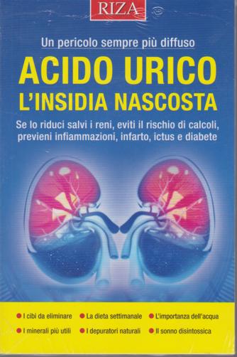 Curarsi mangiando - Acido urico l'insidia nascosta - n. 143 - luglio 2020 -