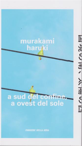 Murakami Haruki - A sud del confine, a ovest del sole - n. 8 - settimanale -