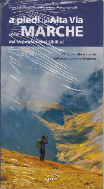 A piedi sull'Alta Via delle Marche - Dal Montefeltro ai Sibillini -
