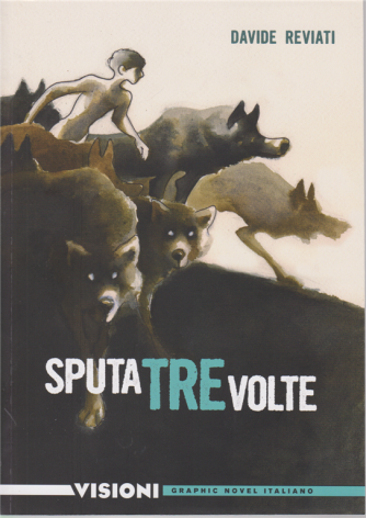 Graphic Novel Italia - Sputa tre volte - di Davide Reviati - n. 9 - settimanale -