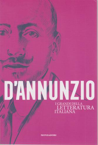 I Grandi della letteratura italiana - D'Annunzio - n. 10 - 30/6/2020 - settimanale