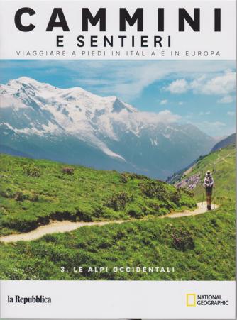 Cammini e sentieri - n. 3 - Le Alpi occidentali -