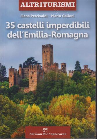 Altriturismi - 35 castelli imperdibili dell'Emilia Romagna - di Elena Percivaldi - Mario Galloni