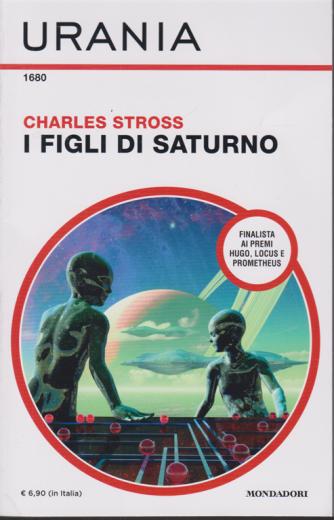 Urania -  n. 1680 - I figli di Saturno - di Charles Stross - luglio 2020 - mensile