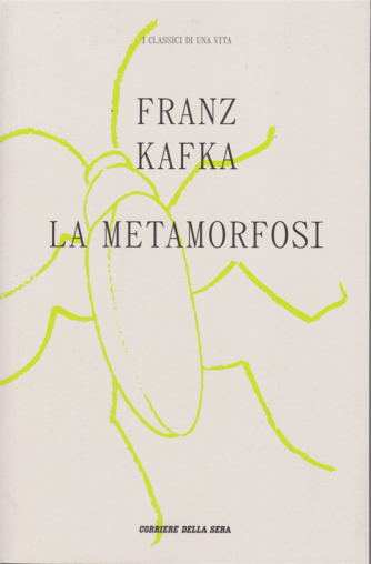 I classici di una vita - La metamorfosi - Franz Kafka - n. 15 - settimanale -