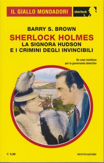 Il giallo Mondadori - Sherlock - n. 71 - Skerlock Holmes - La signora Hudson e i crimini degli invincibili - mensile - luglio 2020 -