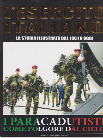 L'esercito Italiano - I Paracadutisti come folgore dal cielo - n. 6 - mensile - 28/6/2020 -