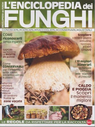 L'enciclopedia dei funghi - n. 5 - bimestrale - luglio - agosto 2020 -