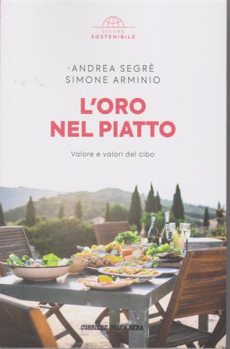 Vivere Sostenibile - L'oro nel piatto - di Andrea Segrè - Simone Arminio - n. 5 - settimanale