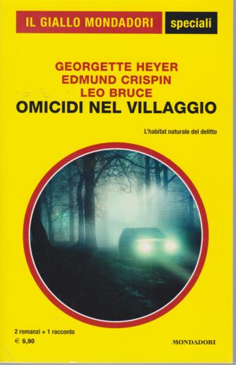 Il giallo Mondadori speciali - Omicidi nel villaggio - Heyer - Crispin - Bruce - n. 94 - bimestrale - luglio 2020 - 2 romanzi + 1 racconto