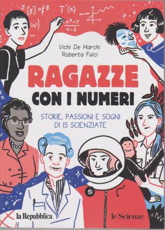 Ragazze con i numeri - Storie, passioni e sogni di 15 scienziate - n. 1