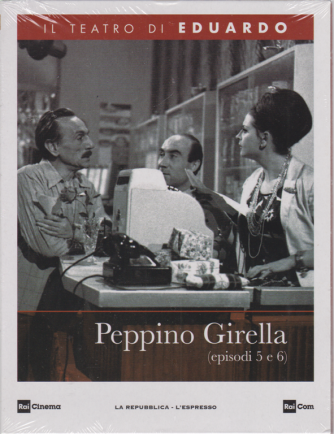 Il Teatro di Eduardo - Peppino Girella - episodi 5 e 6 - n. 27 - 6/7/2020 - settimanale