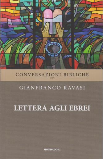 Conversazioni Bibliche con Gianfranco Ravasi - Lettera agli Ebrei - n. 28 - settimanale -