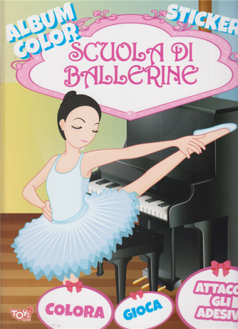 Toys2 Play - Album color - Scuola di ballerine - n. 41 - bimestrale - 25 giugno 2020 -
