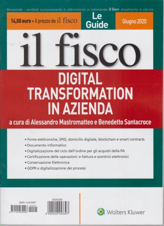 Speciale Il Fisco - Le Guide  -Digital trasformation in azienda -  giugno 2020 - bimestrale - n. 1 -