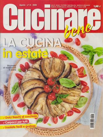 Cucinare Bene - n. 8 - agosto 2020 - mensile