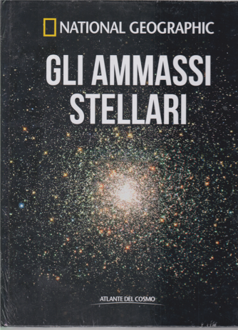 National Geographic - Gli ammassi stellari - n. 38 - settimanale - 3/7/2020 - copertina rigida