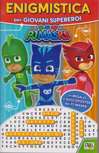 Enigmistica per giovani supereroi - Pj masks - n. 6 - trimestrale - luglio - settembre 2020 -