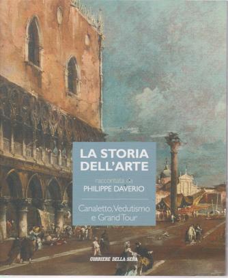 La storia dell'arte raccontata da Philippe Daverio - Canaletto, Vedutismo e Grand Tour - n. 15 - setimanale