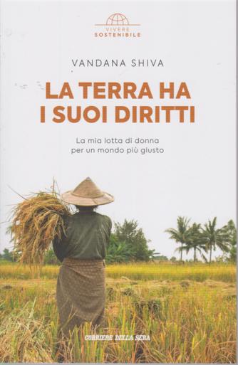 Vivere Sostenibile - La terra ha i suoi diritti - di Vandana Shiva - n. 6 - settimanale -