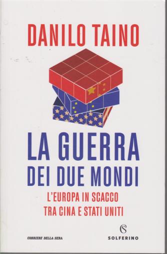 Danilo Taino - La guerra dei due mondi - n. 1 - bimestrale -