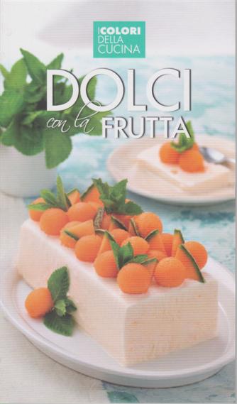 I colori della cucina - Dolci con la frutta - n. 6 -