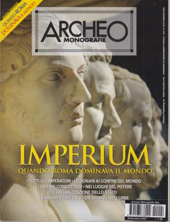 Archeo Monografie - n. 4 - settembre 2020 - Imperium - Quando Roma dominava il mondo