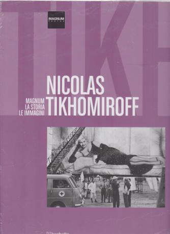 Magnum la storia - le immagini - Nicolas Tikhomiroff - n. 63 - 11/7/2020 - quattordicinale