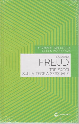 La grande biblioteca della psicologia - Sigmund Freud - Tre saggi sulla teoria sessuale - n. 26 - settimanale - 16/7/2020 - copertina rigida