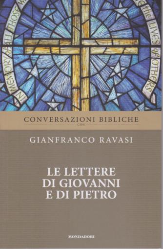 Conversazioni Bibliche con Gianfranco Ravasi - Le lettere di Giovanni e di Pietro - n. 29 - settimanale -
