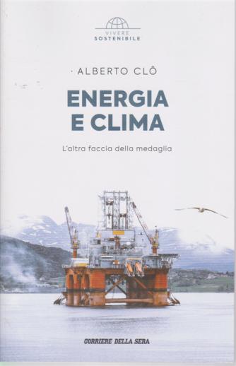Vivere Sostenibile - Energia e clima - di Alberto Clò - n. 7 - settimanale