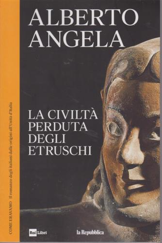 Alberto Angela - Come eravamo -  La civiltà perduta degli Etruschi - n. 5 - 10/4/2019 - settimanale