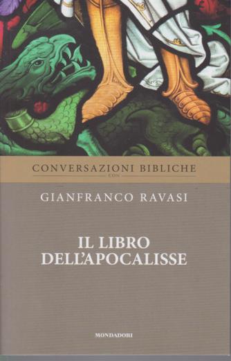 Conversazioni Bibliche con Gianfranco Ravasi - Il libro dell'Apocalisse - n. 30 - settimanale