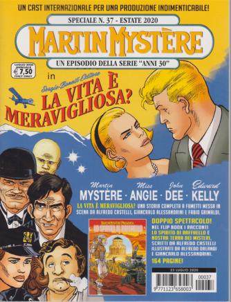 Martin Mystere Speciale - n. 37 - estate 2020 - La vita è meravigliosa? - 23 luglio 2020 - annuale