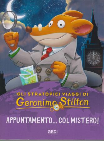 Gli Stratopici  viaggi di Geronimo Stilton - Appuntamento....col mistero! - n. 4 - settimanale - 22/7/2020
