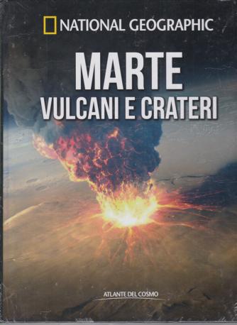 National Geographic - Marte vulcani e crateri - n. 41 - settimanale - 24/7/2020 - copertina rigida