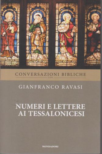 Conversazioni Bibliche con Gianfranco Ravasi - Numeri e lettere ai Tessalonicesi - n. 31 - settimanale