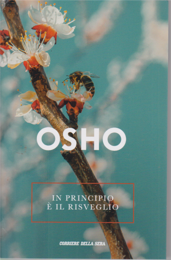 Osho - In Principio è il risveglio - n. 28 - settimanale -