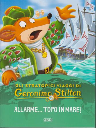 Gli Stratopici Viaggi di Geronimo Stilton - Allarme...topo in mare! - n. 5 - 29/7/2020 - settimanale