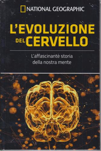 National Geographic - L'evoluzione del cervello - n. 18 - settimanale - 31/7/2020 - copertina rigida