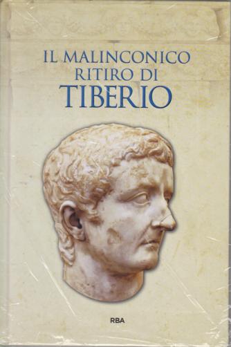 Gli episodi decisivi - Grecia e Roma - Il malinconico ritiro di Tiberio - n. 39 - settimanale - 31/7/2020 - copertina rigida