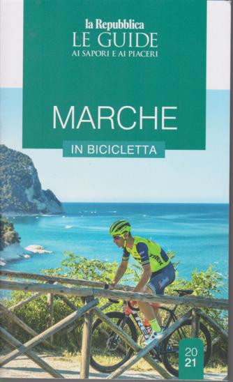 Le guide ai sapori e ai piaceri - Marche in bicicletta - n. 20/21