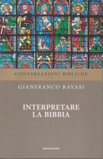 Conversazioni Bibliche con Gianfranco Ravasi - Interpretare la Bibbia - n. 32 - settimanale -