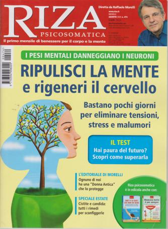 Riza Psicosomatica - Ripulisci la mente e rigeneri il cervello - n. 474 - mensile - agosto 2020
