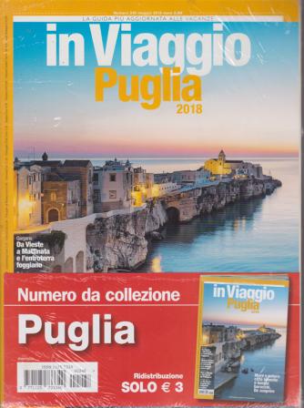 In Viaggio - Puglia 2018 - n. 248 - maggio 2018 -