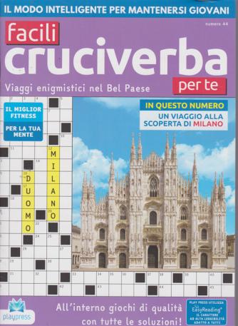 Facili Cruciverba per te - n. 44 - bimestrale - 1/8/2020 -