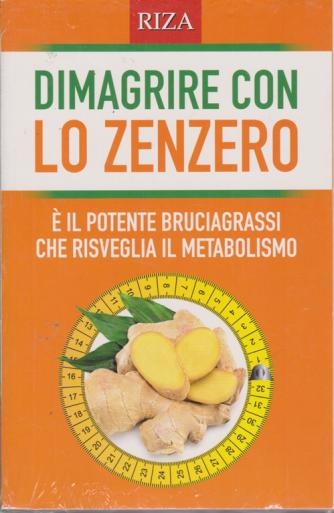 Alimentazione naturale - Dimagrire con lo zenzero - n. 58 - agosto 2020 -