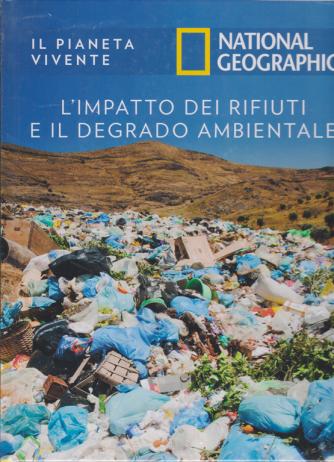 Il Pianeta Vivente -National Geographic - L'impatto dei rifiuti e il degrado ambientale - n. 41 - 4/8/2020 - settimanale - copertina rigida