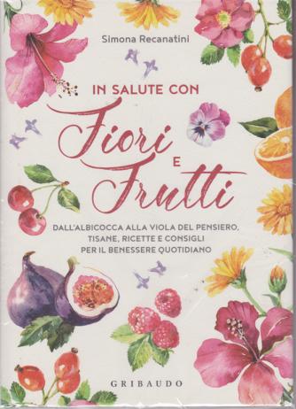 I manuali del benessere - In salute con fiori e frutti - di Simona Recanatini - copertina rigida