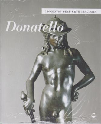 I maestri dell'arte italiana - Donatello - n. 10 - settimanale - 6/8/2020